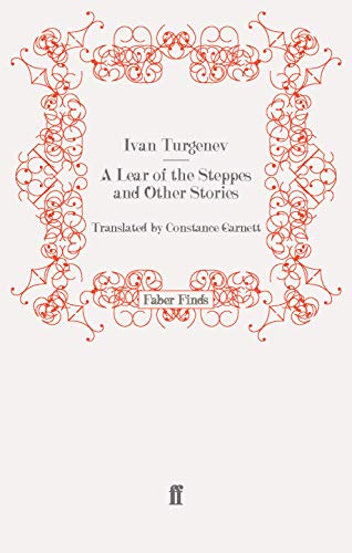 A Lear of the Steppes and Other: Turgenev, Ivan