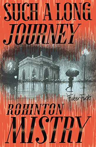 Such a Long Journey: Faber Firsts: Mistry, Rohinton