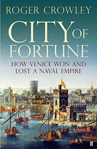 9780571245949: City of Fortune: How Venice Won and Lost a Naval Empire