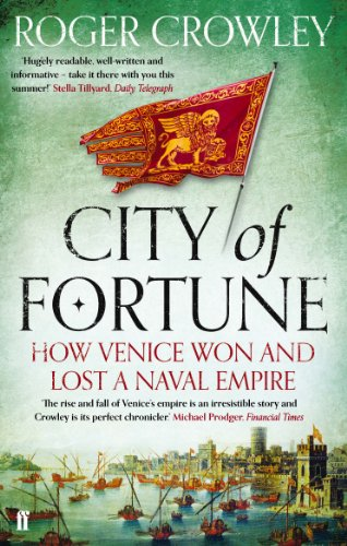 9780571245956: City of Fortune: How Venice Won and Lost a Naval Empire