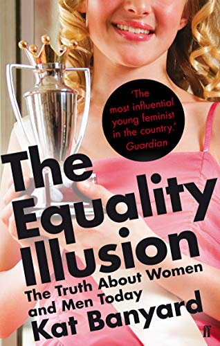 9780571246274: Equality Illusion: The Truth about Women and Men Today