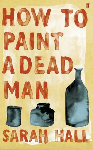 How to Paint a Dead Man (0571246303) by Sarah J. E. Hall