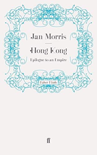 9780571246496: Hong Kong: Epilogue to an Empire