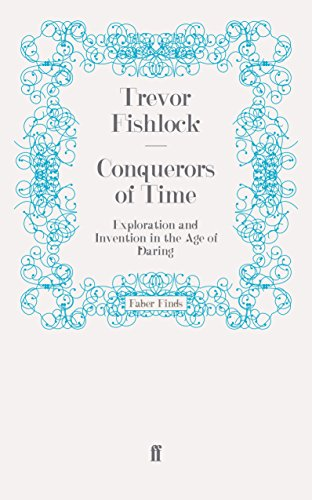 9780571247226: Conquerors of Time: Exploration and Invention in the Age of Daring