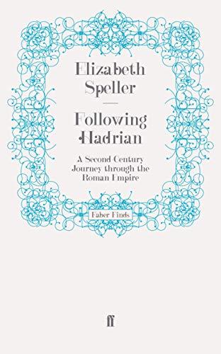 9780571247271: Following Hadrian: A Second-century Journey Through the Roman Empire