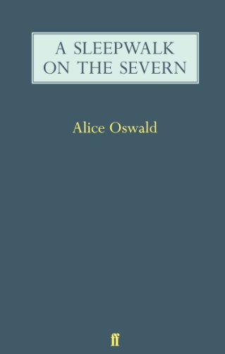 A Sleepwalk on the Severn (Paperback): Alice Oswald