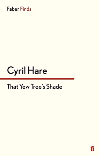 That Yew Tree's Shade: Cyril Hare