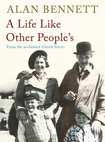A LIFE LIKE OTHER PEOPLE'S: Bennett, Alan