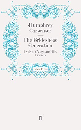 9780571248339: The Brideshead Generation: Evelyn Waugh and His Friends