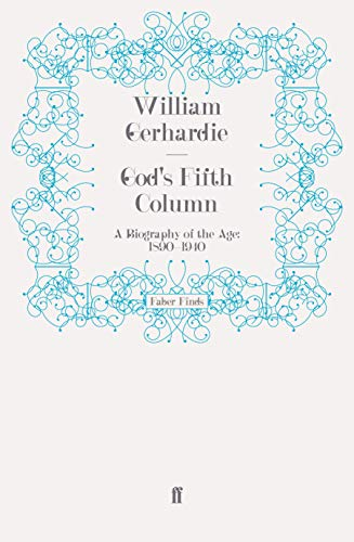 9780571248445: God's Fifth Column: A Biography of the Age: 1890-1940