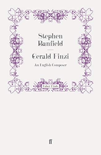 9780571248476: Gerald Finzi: An English Composer