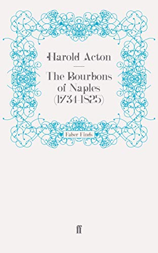 9780571249015: The Bourbons of Naples (1734-1825)