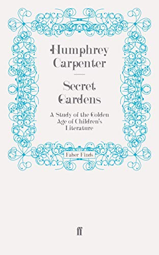 9780571249145: Secret Gardens: A Study of the Golden Age of Children's Literature