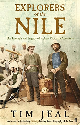 9780571249756: Explorers of the Nile: The Triumph and Tragedy of a Great Victorian Adventure