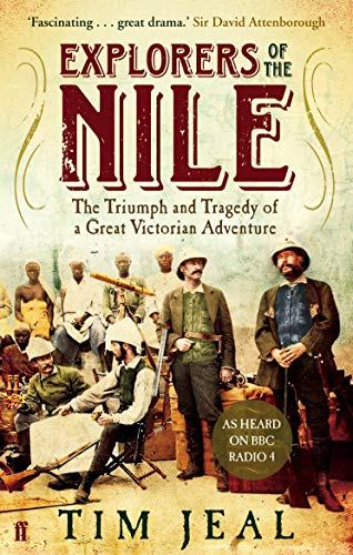9780571249763: Explorers of the Nile: The Triumph and Tragedy of a Great Victorian Adventure