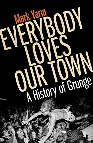 9780571249862: Everybody Loves Our Town: A History of Grunge