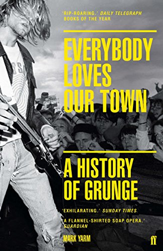 9780571249879: Everybody Loves Our Town: A History of Grunge