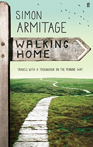 9780571249886: Walking Home: Travels with a Troubadour on the Pennine Way