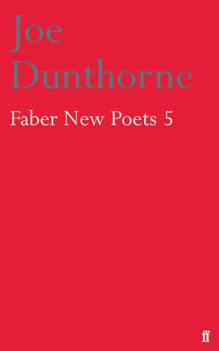 Faber New Poets: v. 5: Dunthorne, Joe