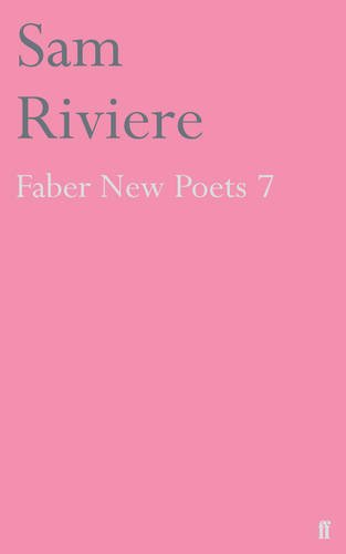 Faber New Poets: v. 7: Riviere, Sam