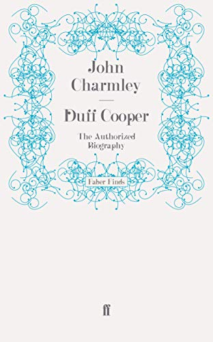 Duff Cooper: The Authorized Biography: John Charmley