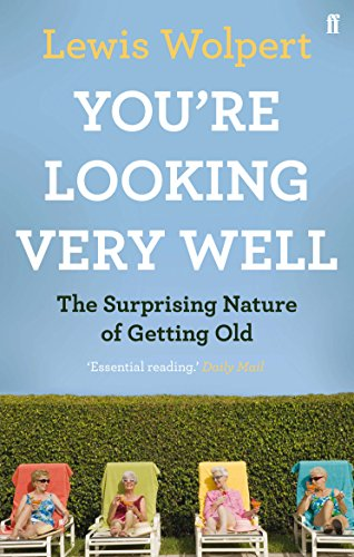 9780571250653: You're Looking Very Well: The Surprising Nature of Getting Old