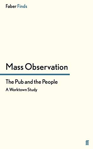 9780571250950: The Pub and the People: A Worktown Study (Mass Observation social surveys)