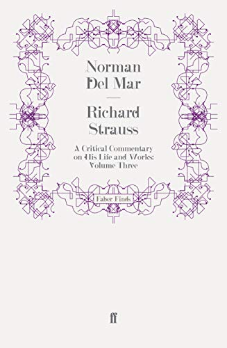 9780571250981: Richard Strauss: A Critical Commentary on His Life and Works (Volume III)