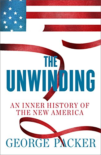 9780571251285: The Unwinding: An Inner History of the New America