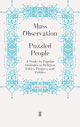 9780571251483: Puzzled People: A Study in Popular Attitudes to Religion, Ethics, Progress and Politics (Mass Observation social surveys)