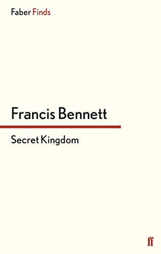 Secret Kingdom: Francis Bennett
