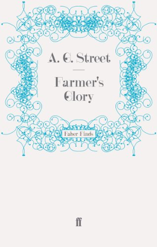 Farmer's Glory (0571251978) by A. G. Street