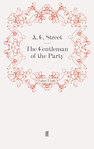 The Gentleman of the Party (0571252133) by A. G. Street
