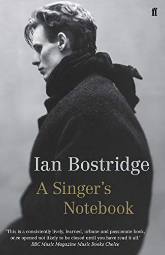 9780571252466: Bostridge, I: A Singer's Notebook