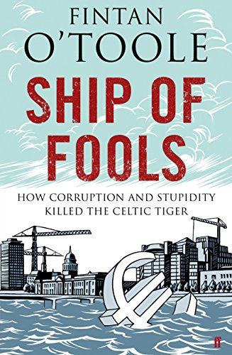 9780571252688: Ship of Fools: How Corruption and Stupidity Killed the Celtic Tiger