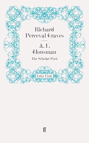 9780571252817: A. E. Housman: The Scholar-Poet