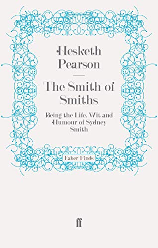 9780571252831: The Smith of Smiths: Being the Life, Wit and Humour of Sydney Smith