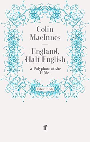 9780571252848: England, Half English: The Life and Times of Colin MacInnes
