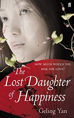 The Lost Daughter of Happiness (Paperback): Geling Yan