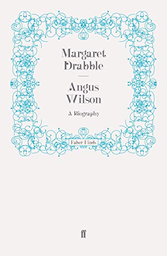 9780571253715: Angus Wilson: A Biography