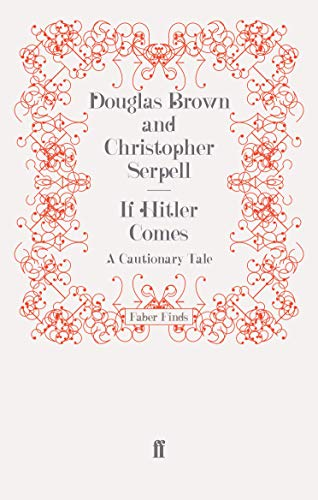 If Hitler Comes: A Cautionary Tale (9780571254095) by Brown, Douglas