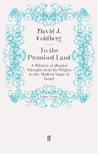 9780571254231: To the Promised Land: A History of Zionist Thought from Its Origins to the Modern State of Israel