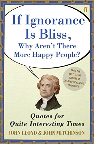 9780571254842: QI If Ignorance is Bliss, Why Aren't There More Happy People?: Quotes for Quite Interesting Times