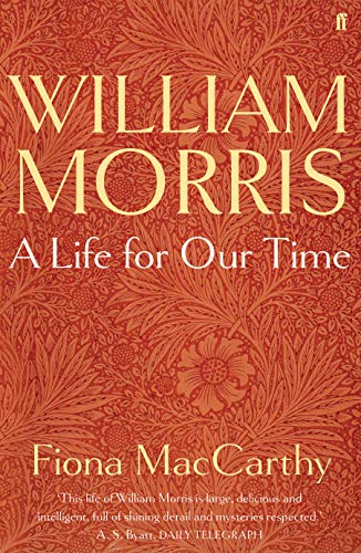 William Morris: A Life for Our Time: MacCarthy, Fiona