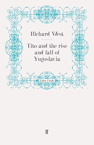 9780571255818: Tito and the Rise and Fall of Yugoslavia