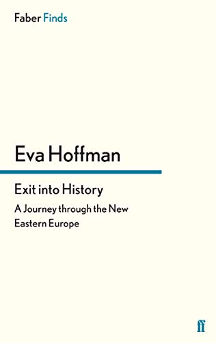 9780571259007: Exit into History: A Journey through the New Eastern Europe