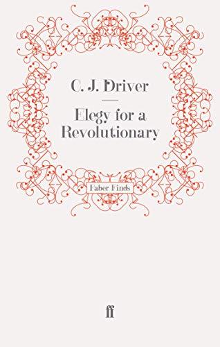 9780571259021: Elegy for a Revolutionary