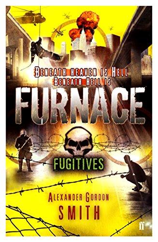 Escape from Furnace 4: Fugitives: Alexander Gordon Smith