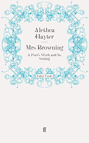 Mrs Browning: A Poet's Work and Its Setting (057125957X) by Alethea Hayter