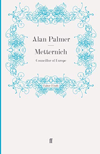9780571260331: Metternich: Councillor of Europe
